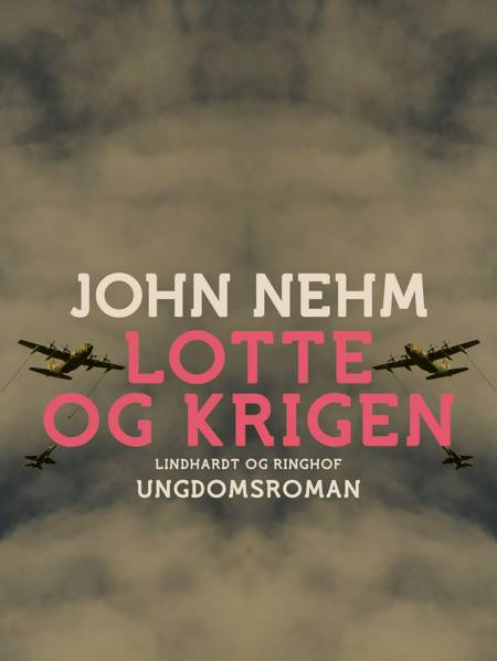 Lotte og krigen af John Nehm