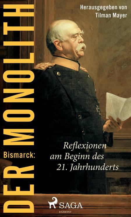 Bismarck: Der Monolith - Reflexionen am Beginn des 21. Jahrhunderts af Tilman Mayer