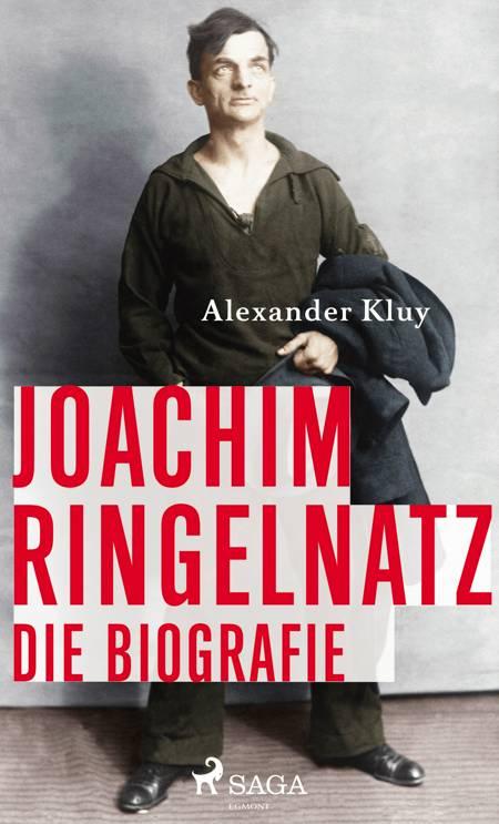 Joachim Ringelnatz - Die Biografie af Alexander Kluy