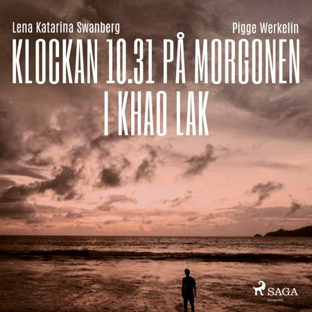 Klockan 10.31 på morgonen i Khao Lak af Lena Katarina Swanberg og Pigge Werkelin