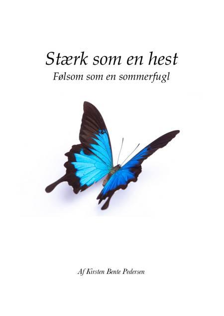 Stærk som en hest - følsom som en sommerfugl af Kirsten Pedersen
