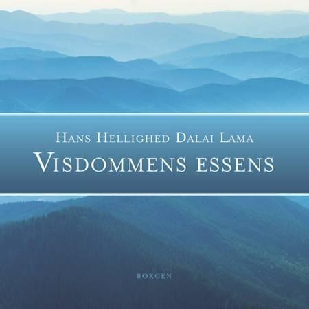 Visdommens essens af Tenzin Gyatso Dalai Lama