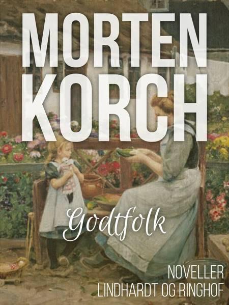 Godtfolk (1920) af Morten Korch