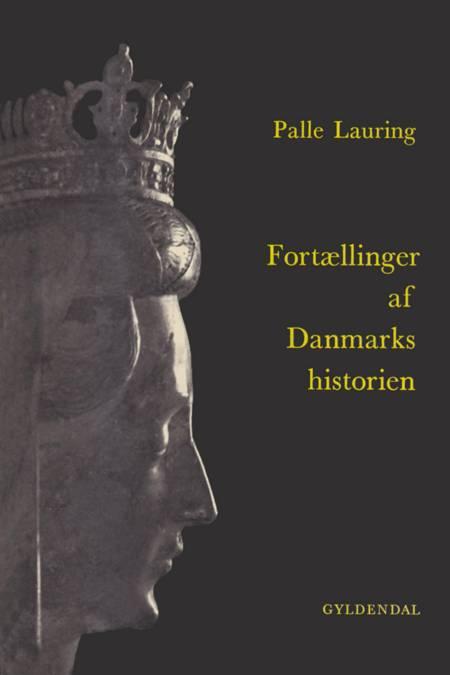Fortællinger af Danmarkshistorien af Palle Lauring