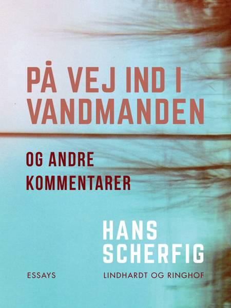 På vej ind i vandmanden og andre kommentarer af Hans Scherfig