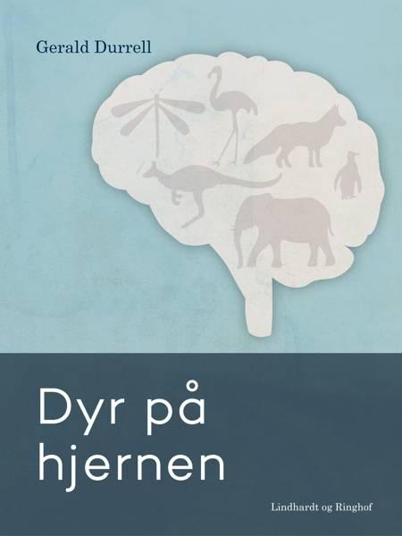 Dyr på hjernen af Gerald Durrell