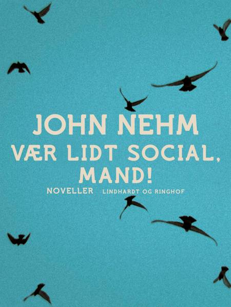 Vær lidt social, mand! af John Nehm