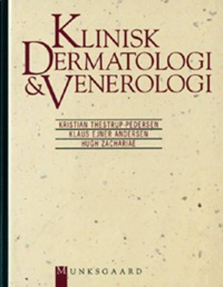 Klinisk dermatologi & venerologi af Kristian Thestrup-Pedersen, Klaus Ejner Andersen og Hugh Zachariae