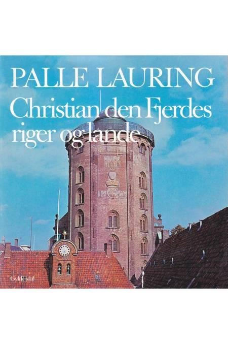 Christian den Fjerdes riger og lande af Palle Lauring