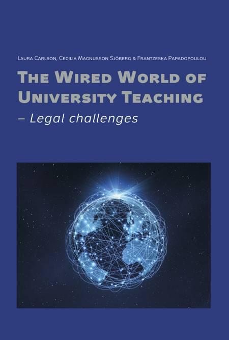 The Wired World of University Teaching af Frantzeska Papadopoulou, Cecilia Magnusson Sjöberg og Laura Carlson