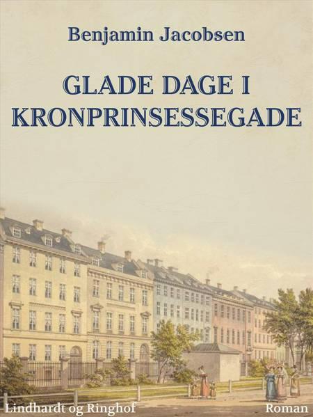 Glade dage i Kronprinsessegade af Benjamin Jacobsen