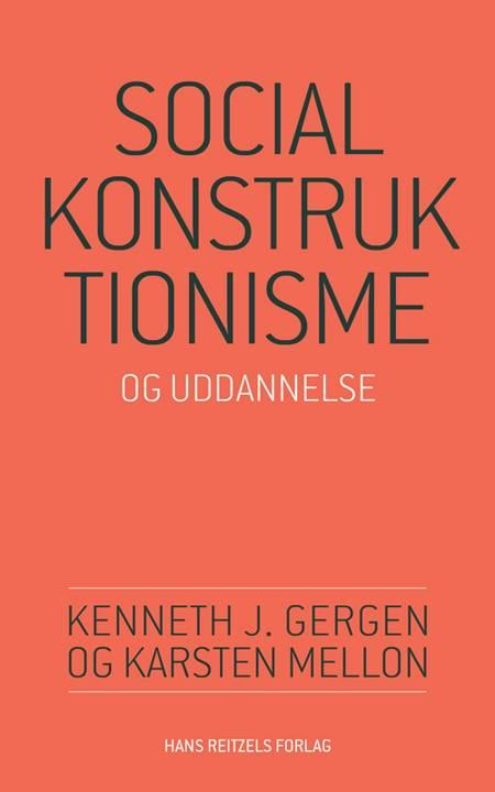 Socialkonstruktionisme og uddannelse af Kenneth J. Gergen og Karsten Mellon