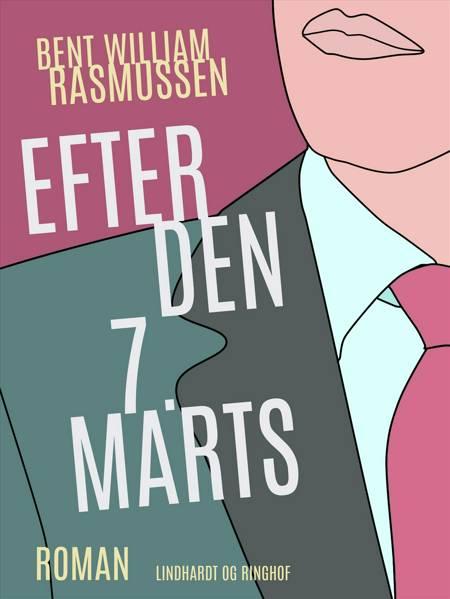 Efter den 7. marts af Bent William Rasmussen