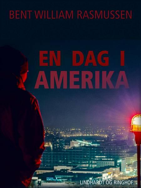 En dag i Amerika af Bent William Rasmussen