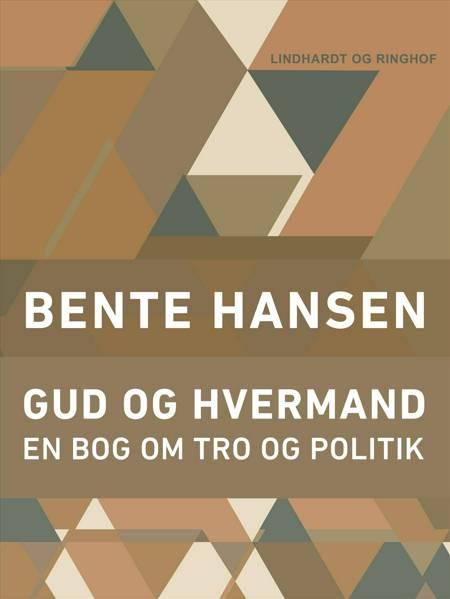 Gud og hvermand af Bente Hansen