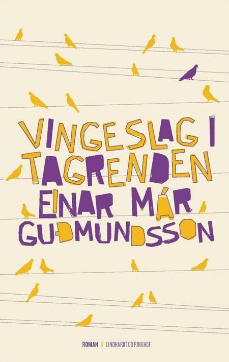 Vingeslag i tagrenden af Einar Már Guðmundsson
