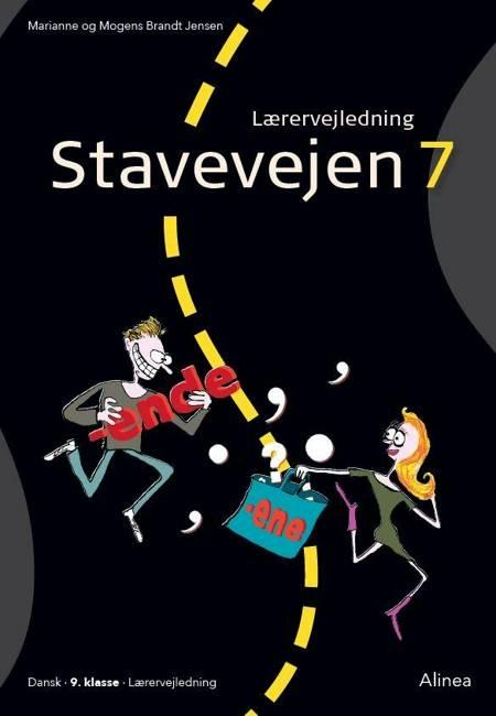 Stavevejen 7, Lærervejledning, 9. kl./Web af Mogens Brandt Jensen og Marianne Brandt Jensen