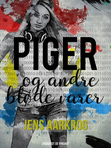 Piger og andre bløde varer af Jens Aarkrog