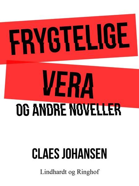 Frygtelige Vera og andre noveller af Claes Johansen