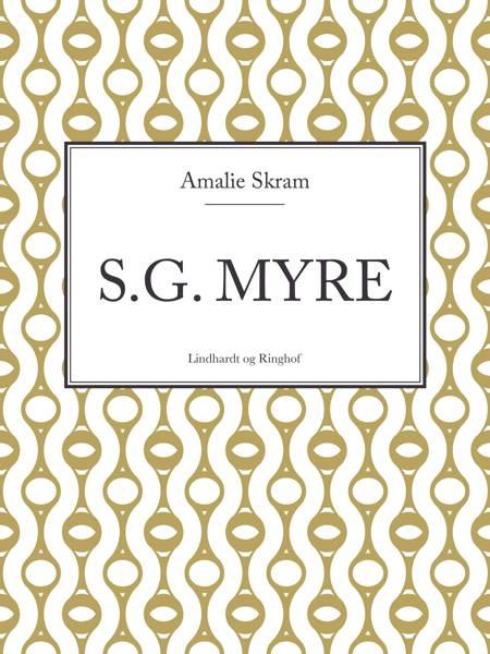 S.G. Myre af Amalie Skram