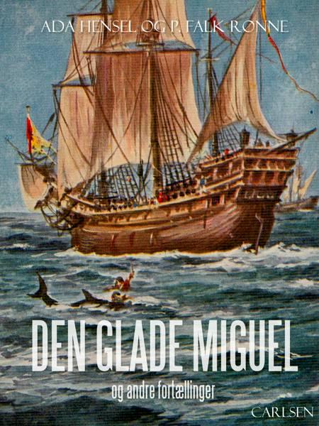 Den glade Miguel og andre fortællinger af Ada Hensel og P. Falk Rønne