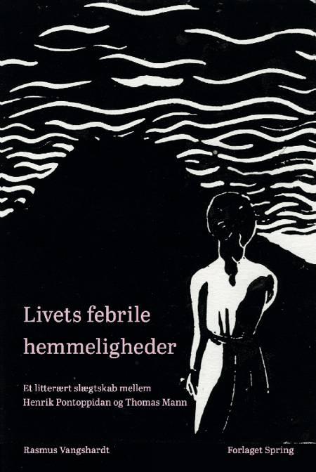 Livets febrile hemmeligheder af Rasmus Vangshardt