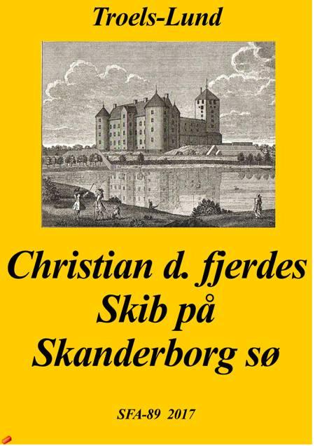 Christian de fjerdes skib på Skanderborg sø af Troels Frederik Troels-Lund