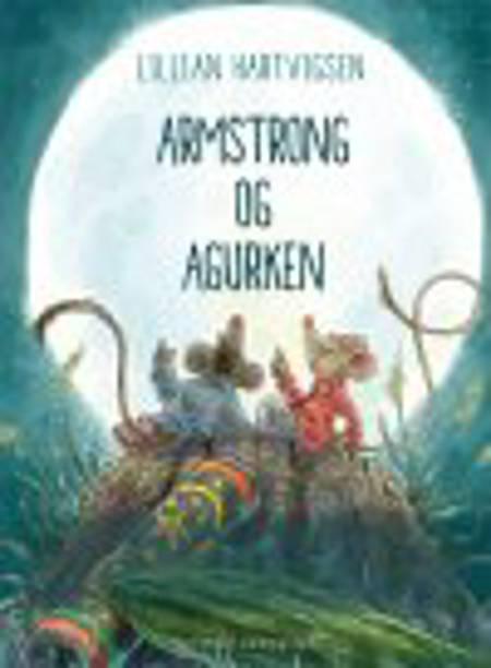 ARMSTRONG OG AGURKEN af Lillian Hartvigsen Hartvigsen