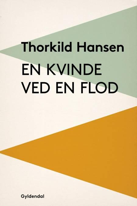 En kvinde ved en flod af Thorkild Hansen