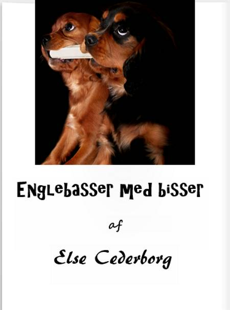 ENGLEBASSER MED BISSER af Else Cederborg