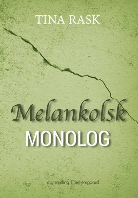 Melankolsk monolog af Tina Rask