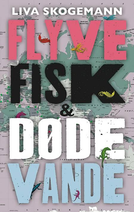 Flyvefisk og døde vande af Liva Skogemann