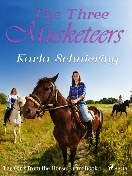 The Girls from the Horse Farm 1 - The Three Musketeers af Karla Schniering