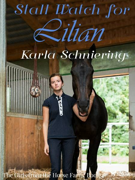The Girls from the Horse Farm 4 - Stall Watch for Lilian af Karla Schniering