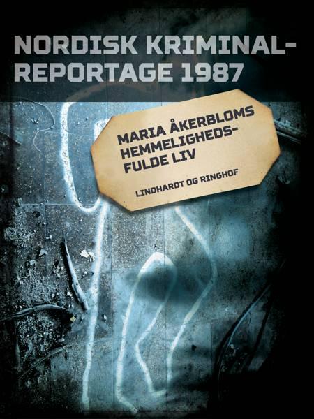 Maria Åkerbloms hemmelighedsfulde liv