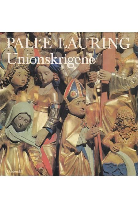 Unionskrigene af Palle Lauring