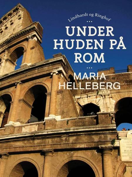 Under huden på Rom af Maria Helleberg