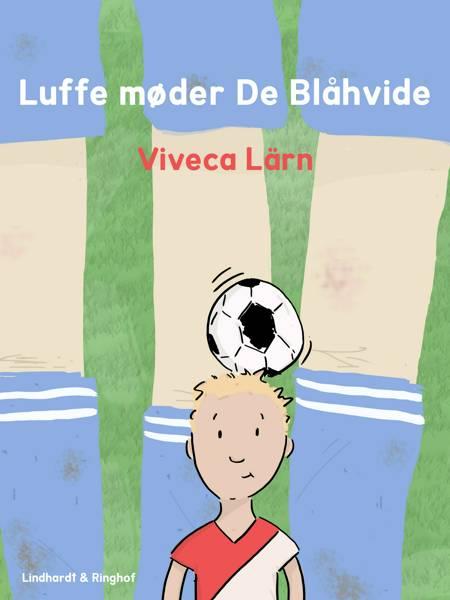 Luffe møder De Blåhvide af Viveca Lärn