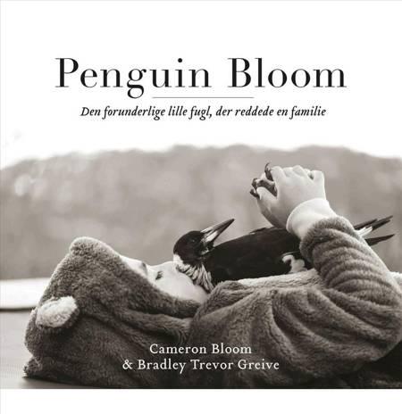 Penguin Bloom af Bradley Trevor Greive og Cameron Bloom