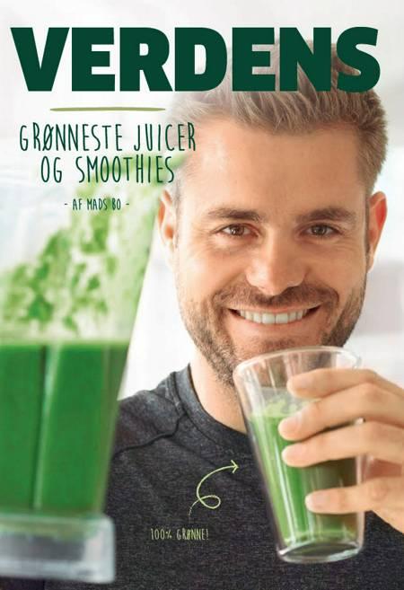 Verdens grønneste juicer og smoothies af Mads Bo