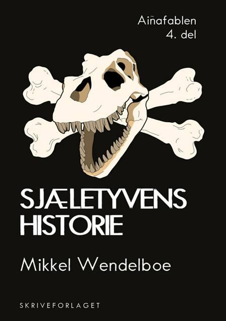 Sjæletyvens historie af Mikkel Wendelboe
