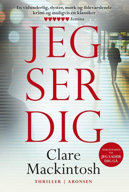 Jeg ser dig af Clare Mackintosh