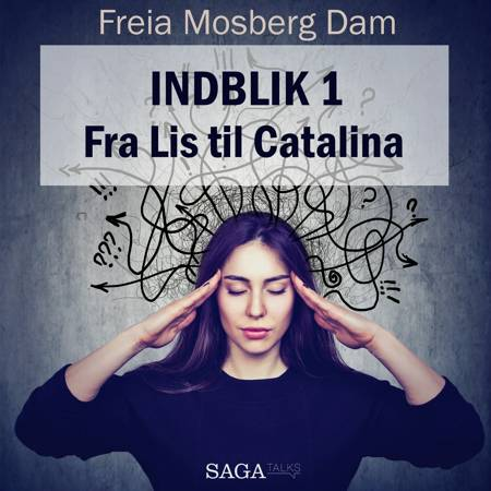 Indblik #1 - Fra Lis til Catalina af Freia Mosberg Dam
