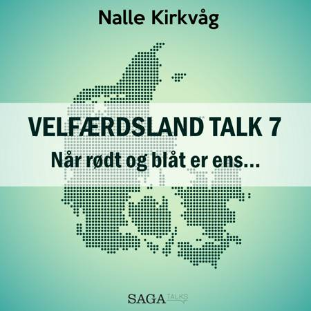 Velfærdsland TALK #7 Når rødt og blåt er ens ... af Nalle Kirkvåg