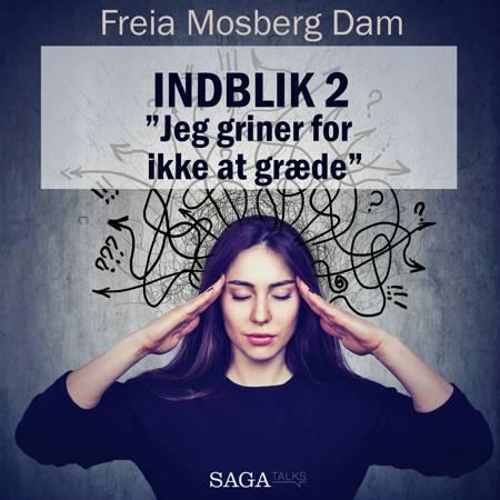 Indblik #2 - 'Jeg griner for ikke at græde' af Freia Mosberg Dam