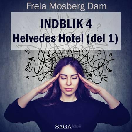 Indblik #4 - Helvedes Hotel (del 1) af Freia Mosberg Dam
