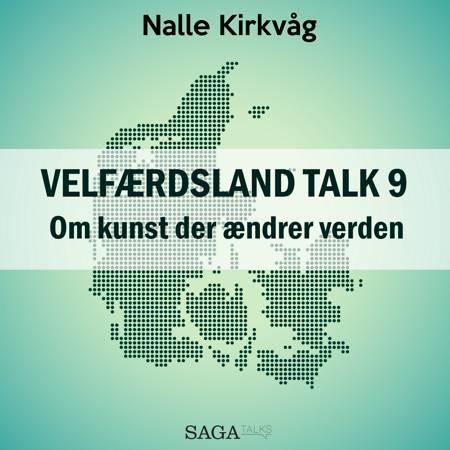 Velfærdsland TALK #9 Om kunst der ændrer verden af Nalle Kirkvåg