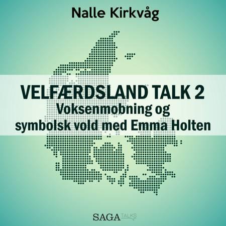Velfærdsland TALK #2 - Voksenmobning og symbolsk vold med Emma Holten af Nalle Kirkvåg