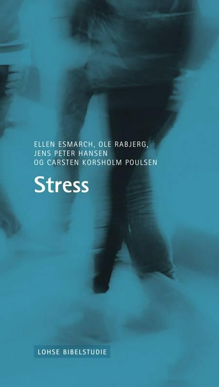 Stress af Carsten Korsholm Poulsen og Ellen Esmarch Pedersen