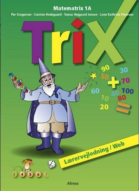 Trix af Per Gregersen, Lone Petersen og Carsten Hedegaard m.fl.